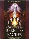 L'Oracle des rebelles sacrés - Conseils pour vivre une vie unique et authentique - Avec 44 cartes illustrées