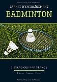 Carnet D´Entraînement Badminton: 50 fiches d´exercices à compléter pour progresser dans votre jeu - Cadeau parfait pour badiste en herbe ou confirmé