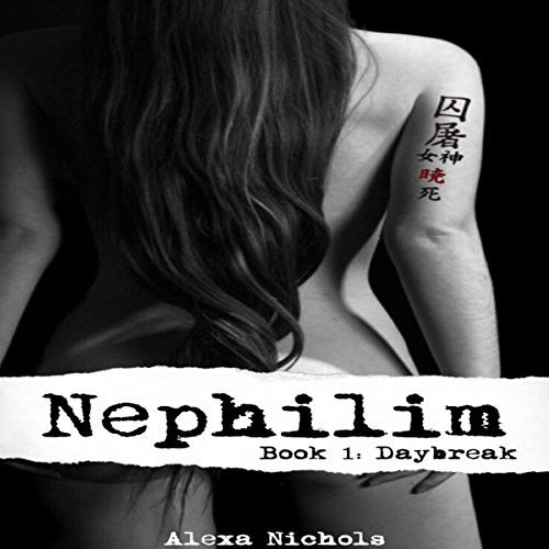 Daybreak     Nephilim, Book 1              By:                                                                                                                                 Alexa Nichols                               Narrated by:                                                                                                                                 Dinah McKnight                      Length: 3 hrs and 45 mins     8 ratings     Overall 4.5