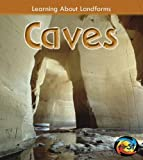 Caves (Learning About Landforms)