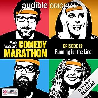 Ep. 13: Running for the Line (Mark Watson's Comedy Marathon) cover art