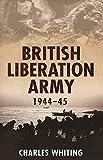 The British Liberation Army: 1944–45