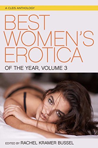 Compare Textbook Prices for Best Women's Erotica of the Year, Volume 3  ISBN 9781627782241 by Bussel, Rachel Kramer