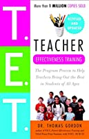 Teacher Effectiveness Training: The Program Proven to Help Teachers Bring Out the Best in Students of All Ages