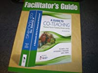 A Guide to Co-Teaching: Practical Tips for Facilitating Student Learning (Joint Publication) by Unknown(2008-03-07)