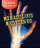Miraculous Medicines (Science Solves It (Paperback))