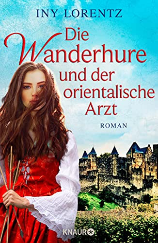Die Wanderhure und der orientalische Arzt: Roman (Die Wanderhuren-Reihe, Band 8)