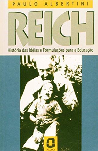 Reich: história das ideias e formulações para a educação