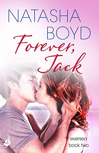 Forever, Jack: A beautiful love story you will never forget (Eversea Book 2) (English Edition)