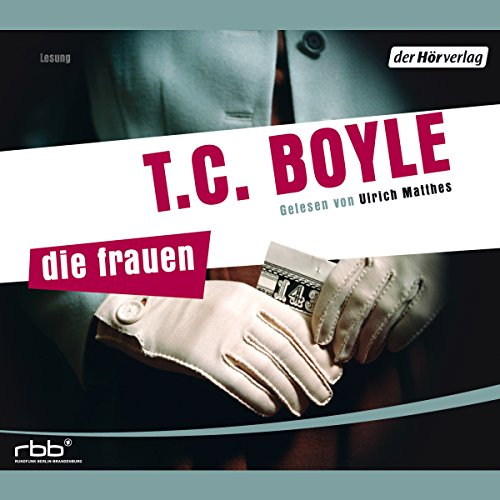 Die Frauen                   By:                                                                                                                                 T.C. Boyle                               Narrated by:                                                                                                                                 Ulrich Matthes                      Length: 10 hrs and 2 mins     Not rated yet     Overall 0.0