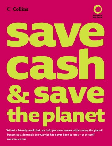 Collins Save Cash and Save the Planet: Published in Association with Friends of the Earthの詳細を見る