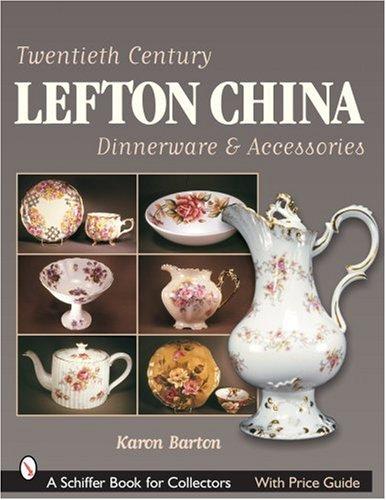 Twentieth Century Lefton China Dinnerware & Accessories (Schiffer Book...