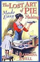 Lost Art of Pie Making: Made Easy