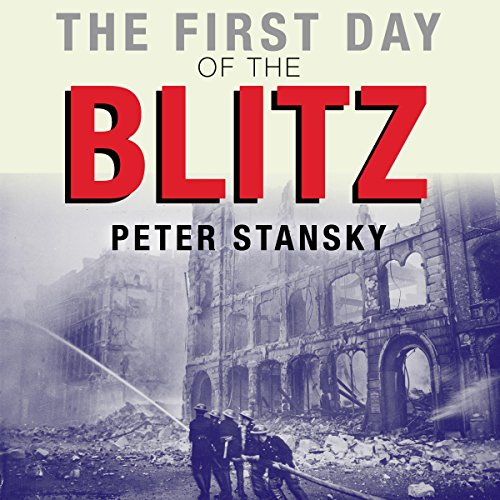 The First Day of the Blitz: September 7, 1940 audiobook cover art