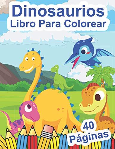 Dinosaurios Libro Para Colorear: Páginas De Colorear Dinosaurios Completamente ÚNicas Para Niños De 4 a 8 Años | Gran Regalo Para Los Amantes De Los Dinosaurios Niños Y Niñas