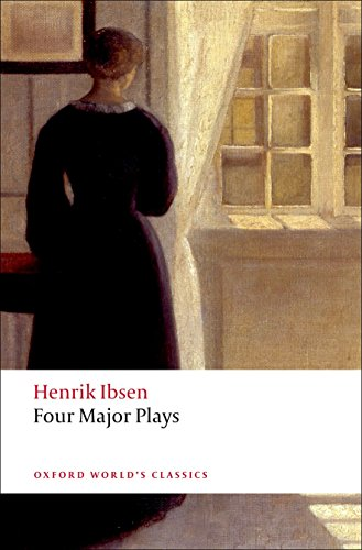Four Major Plays (Doll's House; Ghosts; Hedda Gabler; and The Master Builder): A Doll's House/Ghosts/Hedda Gabler/The Master Builder (Oxford World's Classics)