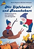 Mit Zipfelmütz und Rauschebart: Gartenzwerg & Co Tonkarton + Moosgummi