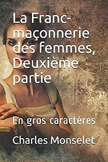La Franc-maçonnerie des femmes, Deuxième partie: En gros caractères