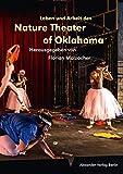 Leben und Arbeit des Nature Theater of Oklahoma