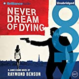Never Dream of Dying: James Bond Series, Book 34
