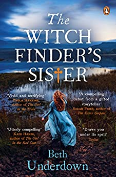 The Witchfinder's Sister: The captivating Richard & Judy Book Club historical thriller 2018 by [Beth Underdown]