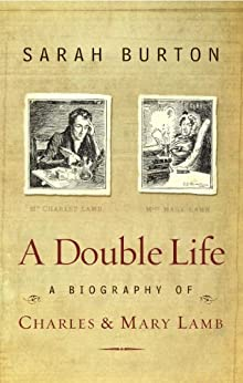 A Double Life: A Biography of Charles and Mary Lamb (English Edition) par [Sarah Burton]
