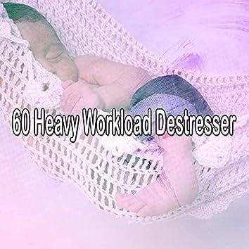 60 Heavy Workload Destresser
