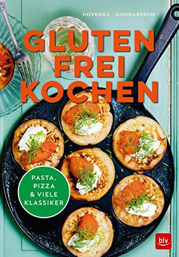 Glutenfrei kochen: Pasta, Pizza & viele Klassiker