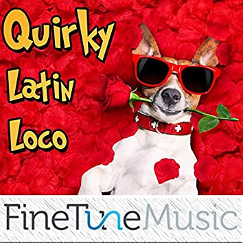 Quirky: Latin Loco
