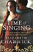 The Time Of Singing (William Marshal) by Elizabeth Chadwick (2013-04-11)