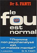 Le Fou est normal (French Edition)