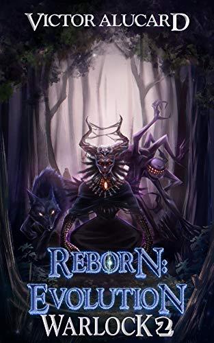 Reborn: Evolution: A LitRPG Series (Warlock Chronicles Book 2)