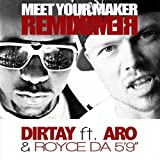 Meet Your Maker (Remix) [feat. Aro & Royce Da 5'9