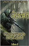 Arcan y el bosque de Santa-Isabell: segundo libro