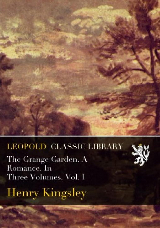 改修溝関与するThe Grange Garden. A Romance. In Three Volumes. Vol. I