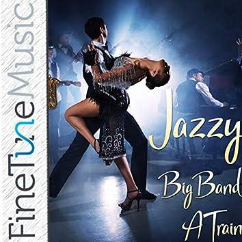 Jazzy: Big Band A-Train