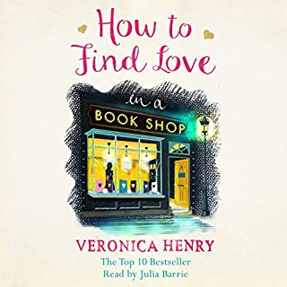 How to Find Love in a Book Shop                   By:                                                                                                                                 Veronica Henry                               Narrated by:                                                                                                                                 Julia Barrie                      Length: 10 hrs and 54 mins     183 ratings     Overall 4.3