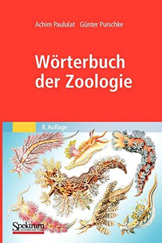 Wörterbuch der Zoologie: Tiernamen, allgemeinbiologische, anatomische, physiologische, ökologische Termini
