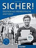 SICHER B1+ AB+CD (ejerc.): Arbeitsbuch B1+ mit Audio-CD: Vol. 2