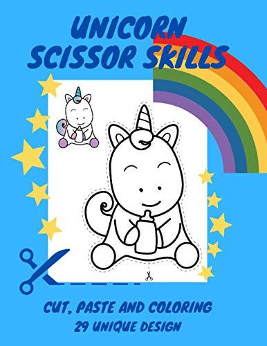 Unicorn Scissor Skills: Cut Paste And Coloring 29 Unique Designs
