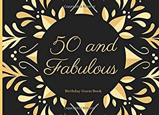 50 and Fabulous: 50th Birthday Party Keepsake Black And Gold Guest Book For Guests To Leave Messages or Thoughts