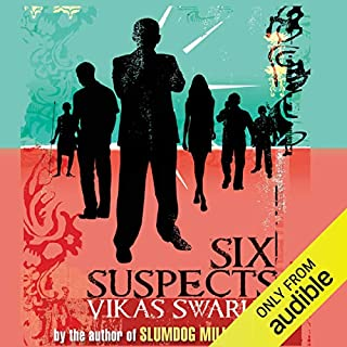 Six Suspects                   By:                                                                                                                                 Vikas Swarup                               Narrated by:                                                                                                                                 Lyndam Gregory                      Length: 17 hrs and 30 mins     32 ratings     Overall 3.6