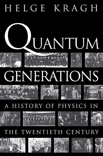 Quantum Generations: A History of Physics in the Twentieth Century (English Edition)