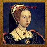 Holbein the Younger: 52 Paintings (Masterpieces)