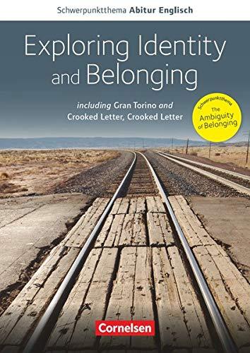 Schwerpunktthema Abitur Englisch - Sekundarstufe II: Exploring Identity and Belonging - Including Gran Torino and Crooked Letter, Crooked Letter - Textheft