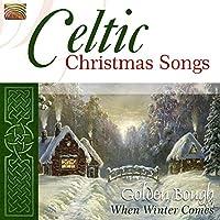 ケルティック・クリスマス・ソングス (Celtic Christmas Songs - When winter Comes - Golden Bough)