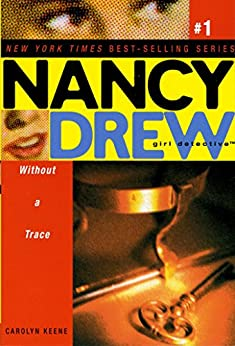 Without a Trace (Nancy Drew (All New) Girl Detective Book 1) by [Carolyn Keene]