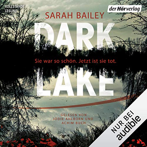 Dark Lake                   By:                                                                                                                                 Sarah Bailey                               Narrated by:                                                                                                                                 Jodie Ahlborn,                                                                                        Achim Buch                      Length: 14 hrs and 24 mins     Not rated yet     Overall 0.0