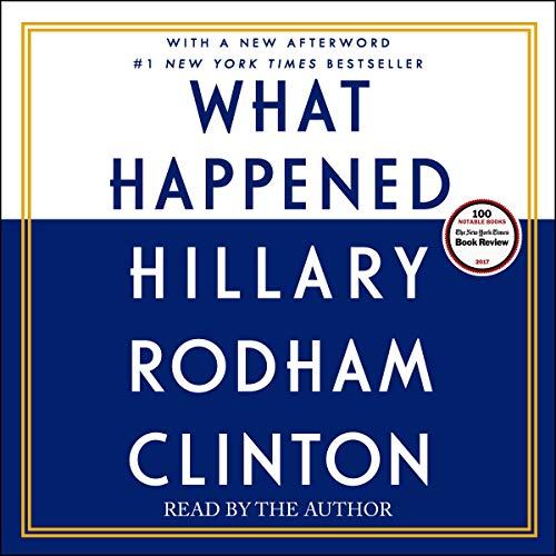 What Happened                   By:                                                                                                                                 Hillary Rodham Clinton                               Narrated by:                                                                                                                                 Hillary Rodham Clinton                      Length: 18 hrs and 35 mins     343 ratings     Overall 4.5