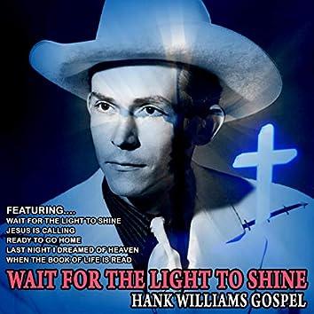 Wait for the Light to Shine - Hank Williams Gospel (Remastered)